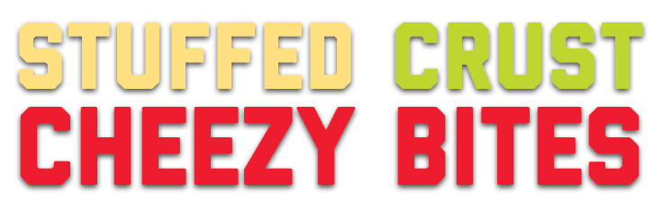 Stuffed Crust Cheezy Bites Page title